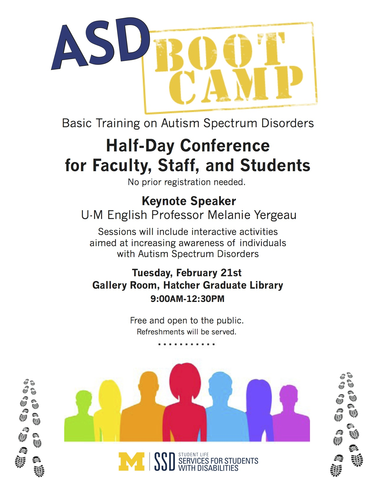 Tuesday, Feb 21st, 9:00 Half-Day Conference for faculty, staff, and students.  No prior registration needed. Keynote Speaker: U-M English Professor Melanie Yergeau.  Sessions will include interactive activities aimed at increasing awareness of individuals with Autism Spectrum Disorders. Refreshments will be served.